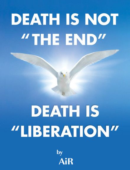 Death is not The End Death is Liberation