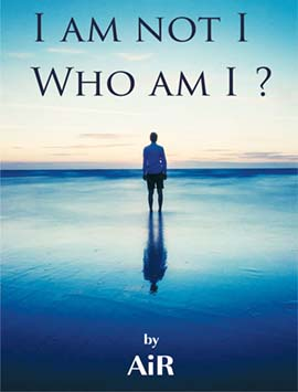 I Am Not I Who Am I?