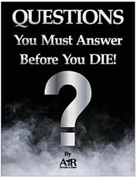 Questions You Must Answer Before You DIE!
